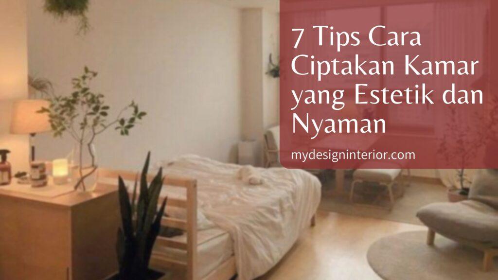 Tanpa Bikin Kantong Jebol! 7 Tips Cara Ciptakan Kamar yang Estetik dan Nyaman