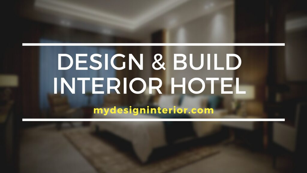 Design & Build Interior Hotel untuk Wilayah Jabodetabek